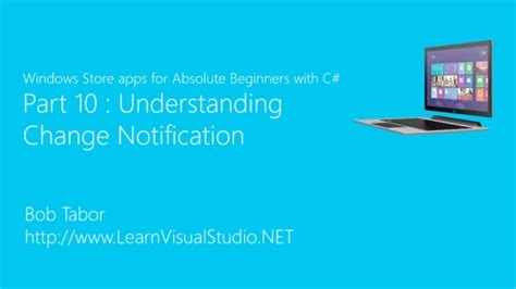 Understanding Change Series windows store apps for absolute beginners with c channel 9
