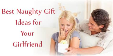 best gift for your wife 5 best naughty gift ideas for your girlfriend in india