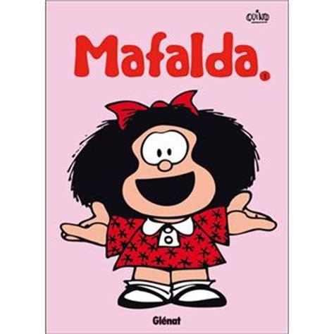 mafalda mafalda 1 mafalda tome 1 mafalda quino cartonn 233 achat livre ou ebook achat prix fnac