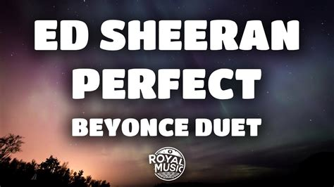 ed sheeran perfect duet lirik ed sheeran beyonc 233 perfect duet lyrics lyric video