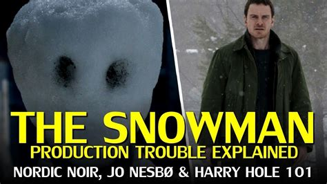 the snowman harry hole the snowman 2017 production issues harry hole explained youtube