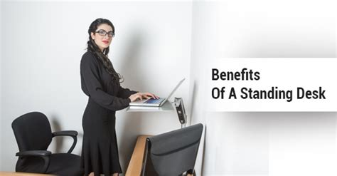 Physical Benefits Of An Office Standing Desk Dynamic Benefits Of A Standing Desk