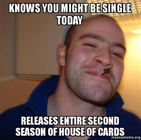 Single Guy Meme - knows you might be single today releases entire second
