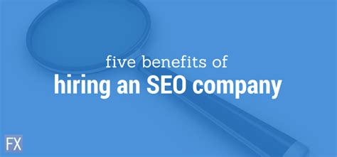 Seo Company 5 by 5 Benefits Of Hiring An Seo Company Eyes4tech