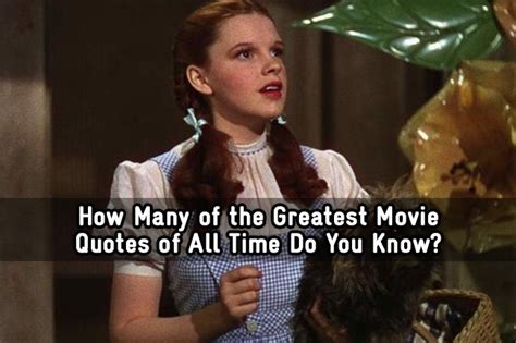 movie quotes of all time how many of the greatest movie quotes of all time do you