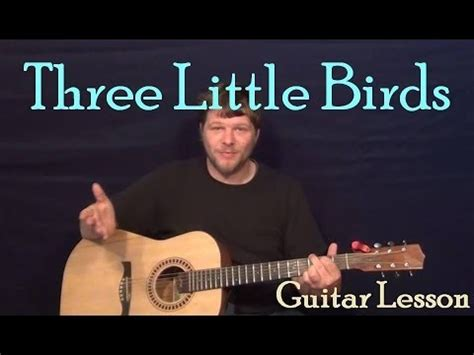 tutorial chord guitar don t worry three little birds don t worry bob marley easy strum