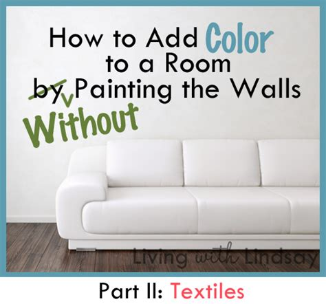 how to add color to a room without painting the walls part ii textiles makely