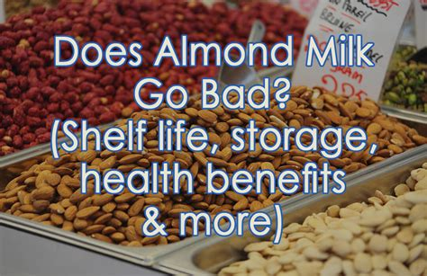 Almond Milk Shelf by Does Almond Milk Go Bad Shelf Storage History And