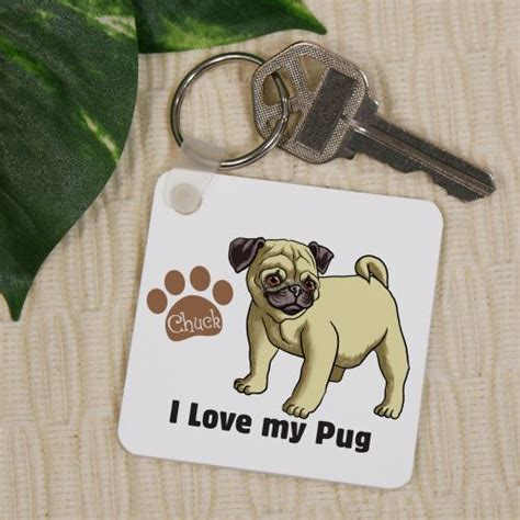 pugs names in the caign personalized i my pug key chain
