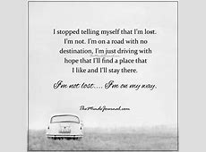 I'm not lost, I'm on my way - - http://themindsjournal.com ... I M Lost Quotes