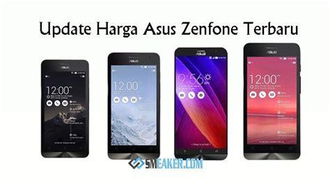 Hp Asus Zenfone C Update update harga terbaru asus zenfone 2 asus zenfone 5 asus zendone 6 dan asus zenfone c di
