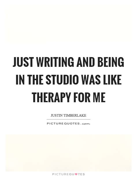 Just Like A Writer At The View by Therapy Quotes Therapy Sayings Therapy Picture Quotes