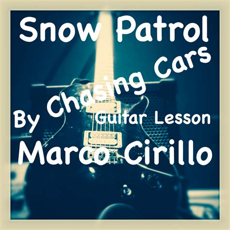 chasing cars books snow patrol chasing cars guitar lesson chords and tab
