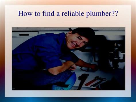 Find A Plumber Ppt How To Find A Reliable Plumber Powerpoint