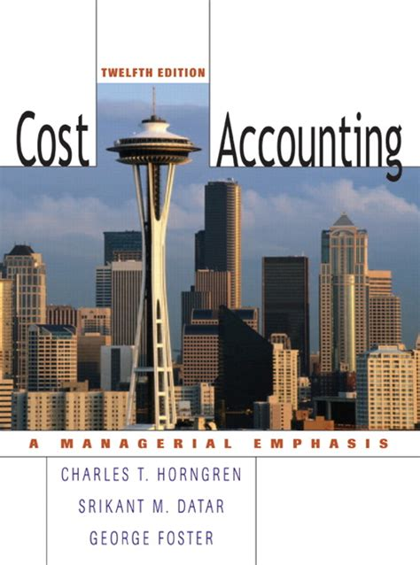 Foster Mba Electives by Horngren Datar Foster Cost Accounting Pearson