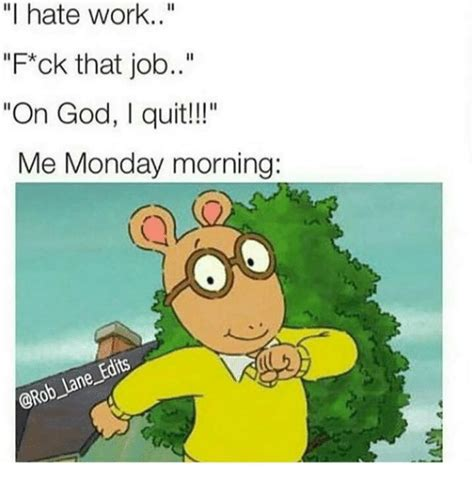 25 best memes about i hate work i hate work memes