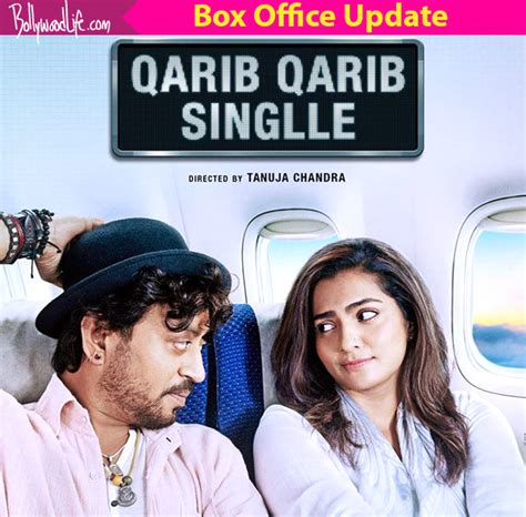 film romance box office qarib qarib singlle box office update day 1 irrfan khan