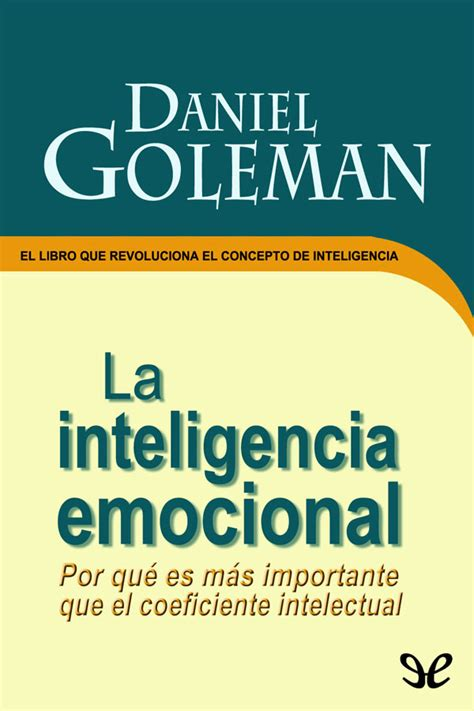 descargar gratis libro inteligencia emocional daniel goleman pdf la inteligencia emocional daniel goleman libros gratis