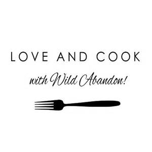 cook with love and cook with wild abandon 3 75 quot x 45 quot