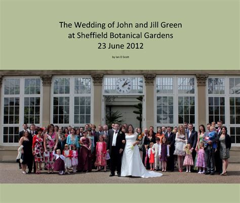 Sheffield Botanical Gardens Wedding The Wedding Of And Green At Sheffield Botanical Gardens 23 June 2012 By Ian D
