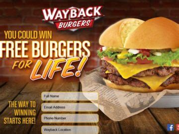 Win For Life Sweepstakes - wayback burgers win free burgers for life sweepstakes