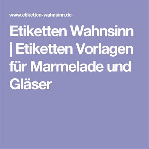 Etiketten Wahnsinn by Etiketten Wahnsinn Etiketten Vorlagen F 252 R Marmelade Und
