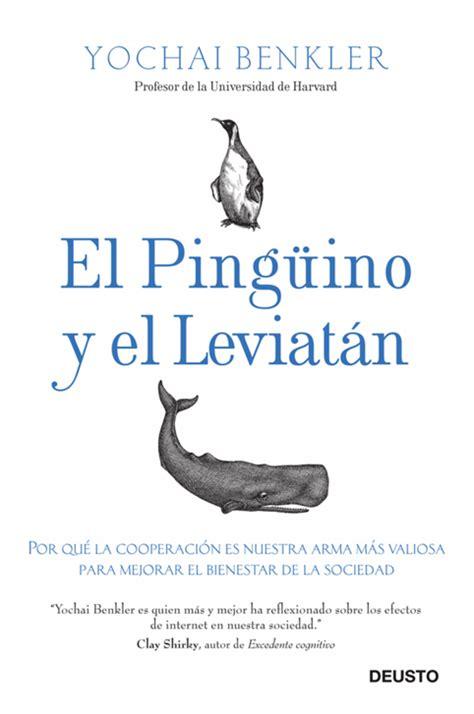 libro el despertar de leviatan resumen del libro el ping 252 ino y el leviat 225 n de yochai benkler