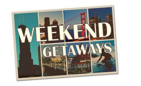 weekend getaway the best weekend getaways in america the vivant