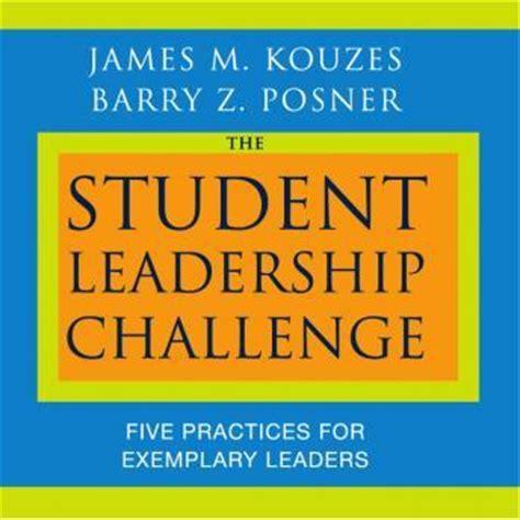 student leadership challenge summary student leadership challenge five practices for exemplary