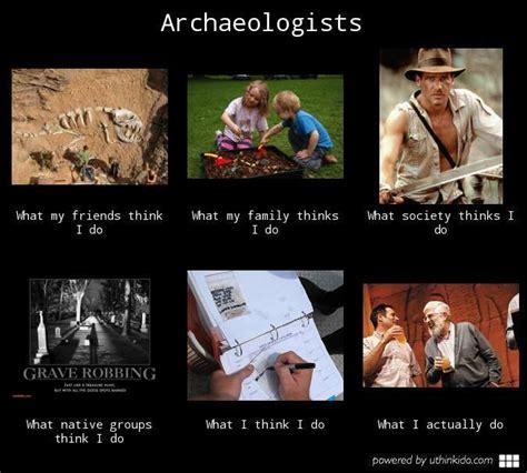 archeologist meme google search dream job pinterest