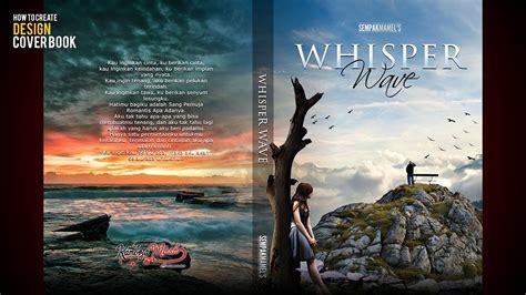 membuat desain cover buku tutorial desain cover buku novel di photoshop youtube