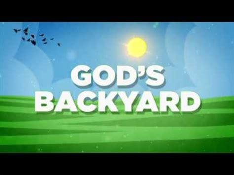 god s big backyard god s backyard bible c theme video youtube