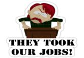 They Took Our Jobs Meme - they took our jobs know your meme