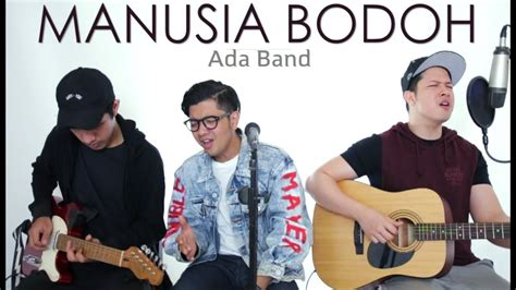 download mp3 ada band zip download mp3 ada band manusia bodoh gratis manusia bodoh