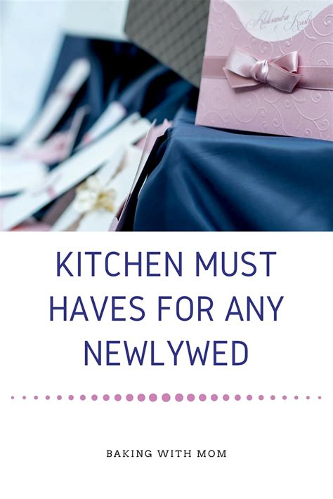 kitchen must haves list kitchen must haves for any newlywed baking with mom