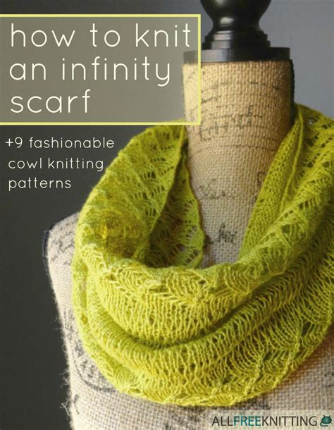 how to knit an infinity scarf 9 fashionable cowl