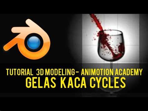 Blender Gelas Kaca tutorial blender 3d bahasa indonesia membuat gelas