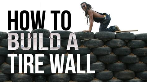 build  tire wall youtube