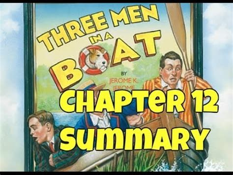 three men in a boat chapter 17 summary class 9 three men in a boat summary chapter 13 funnydog tv