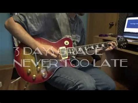 tutorial guitar never too late full download three days grace never too late virtual