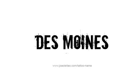 tattoo des moines des moines usa capital city name designs tattoos