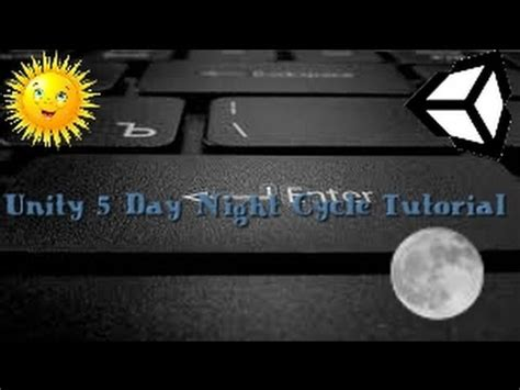 tutorial unity 5 unity 5 tutorial day night cycle 1 youtube