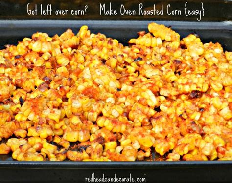can my eat canned corn leftover oven roasted corn can decorate