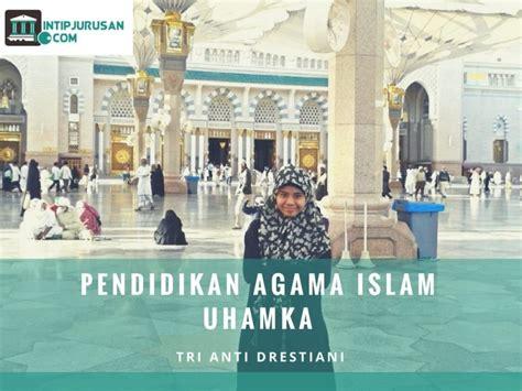 tutorial agama islam upi review pengalaman kuliah di pend agama islam uhamka