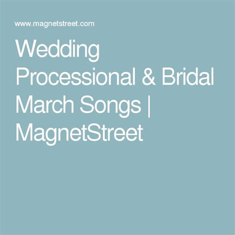 Wedding March Songs by 1000 Ideas About Wedding Processional Songs On