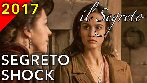 il segreto il segreto francisca nasconde un segreto shock anticipazioni spagnole 2017 youtube