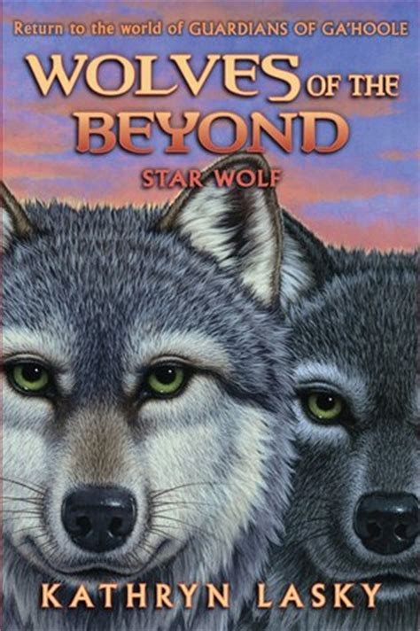 of the wolf books wolf wolves of the beyond 6 by kathryn lasky
