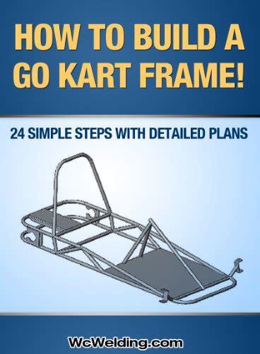 go buggy go books how to build a go kart frame go cart frame go carts