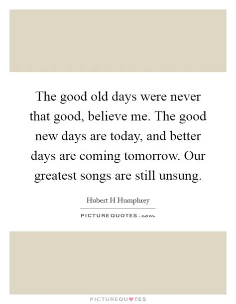 good old days quotes sayings good old days picture quotes