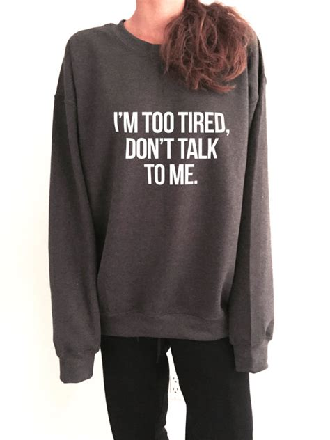 Hoodie I Like To Get High 7dqk i m tired don t talk to me sweatshirt for womens crewneck jumper saying student